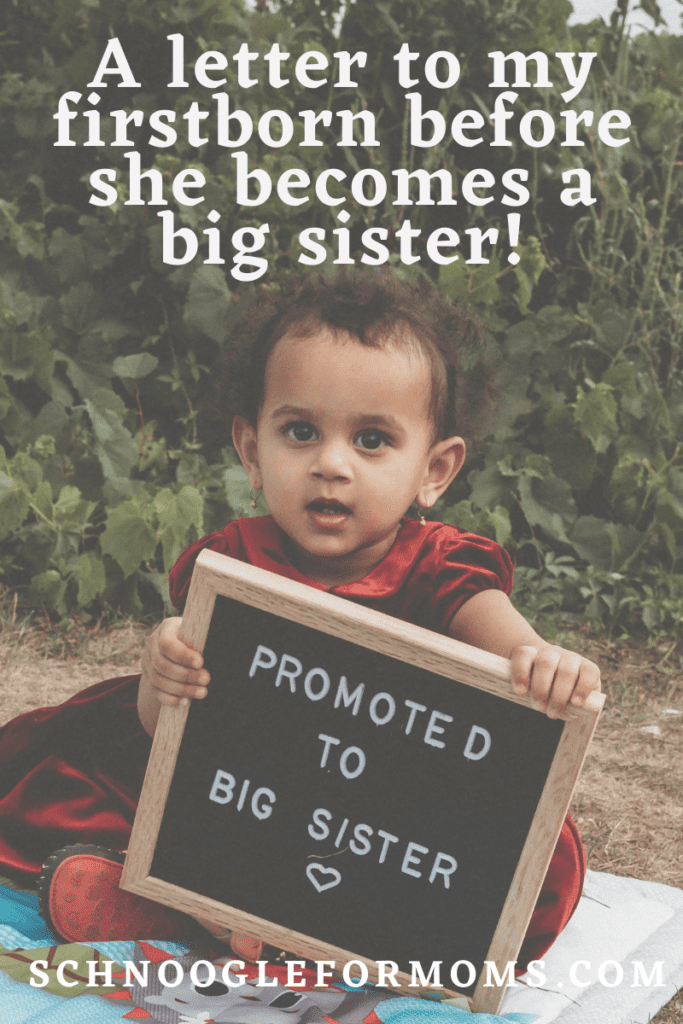 A letter to my firstborn before she becomes a big sister!